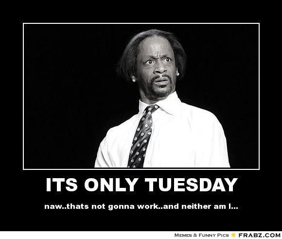 #tuesday #greetings #weekdays #memes #humor #quotes # ...