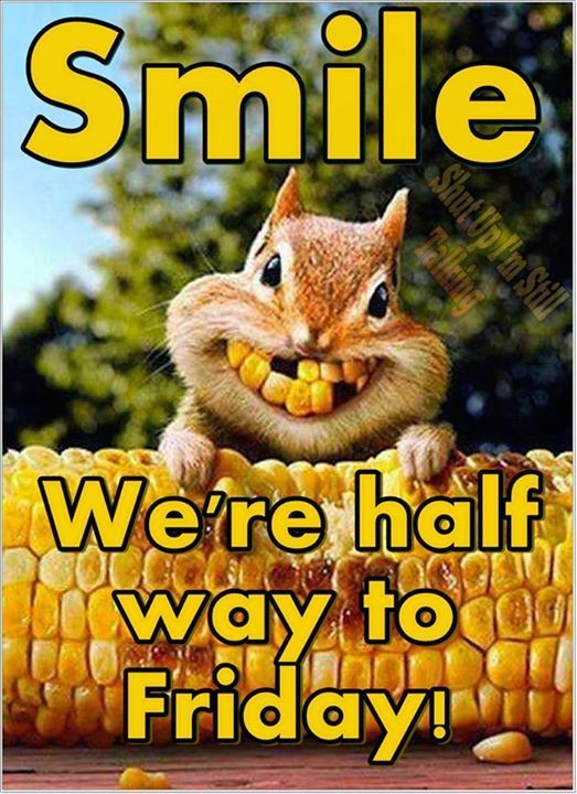 Smile We Are Half Way To Friday