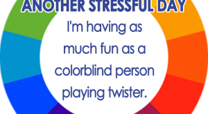humorous quotes about work | … colorblind person playing Twister (stress quote, work...