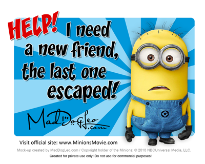 Quote: Minions. Yeah, more Created another Minion quote image to put a smile on…