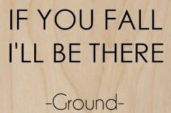 'If You Fall I'll Be There' Ground Quote – Plywood Wood Print Post...