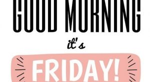 """Good morning, it's Friday!"" #motivational search Pinterest""> #mot..."