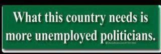"What this country needs is more unemployed politicians. #Truth search Pinterest"">..."