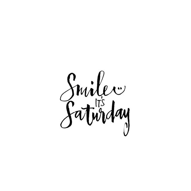 There is always a reason to smile, and Saturday is a good reason :)…