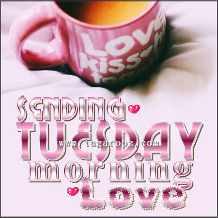 Sending Tuesday Morning Love days of the week tuesday happy tuesday tuesday greeting tuesd...