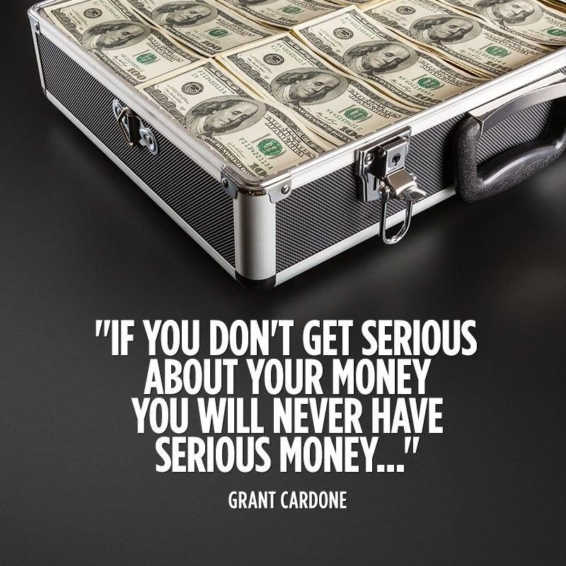 """""""If you don't get serious about your money, you will never have serious money...."""