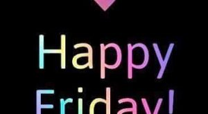 I love Friday!