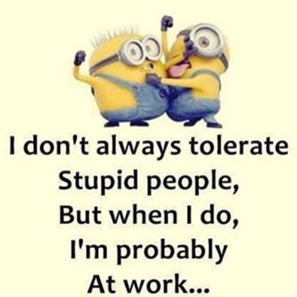 More than likely! Not all of But boy there are a lot of stupid…