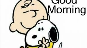 Happy Tuesday / Good Morning – Snoopy & Charlie Brown