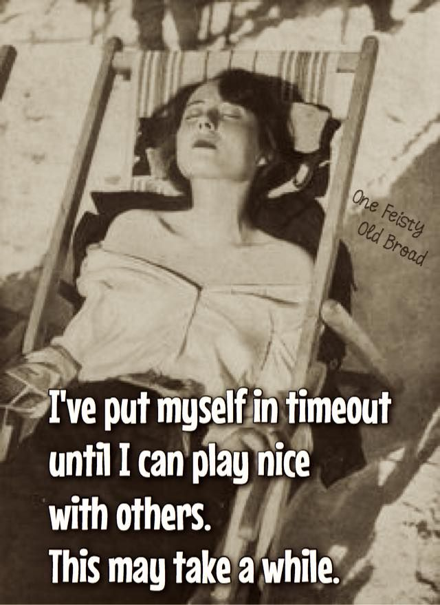 I've put myself in timeout until I can play nice with others. This may…