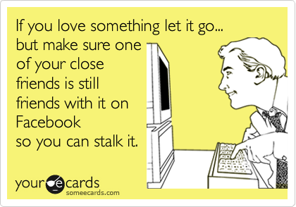 Haha! So true. If you love something let it