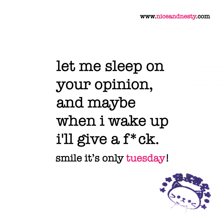 let me sleep on your opinion, and maybe when i wake up i'll give…