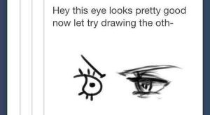 This always happens ad especially with noses, I'll draw one side and the other…