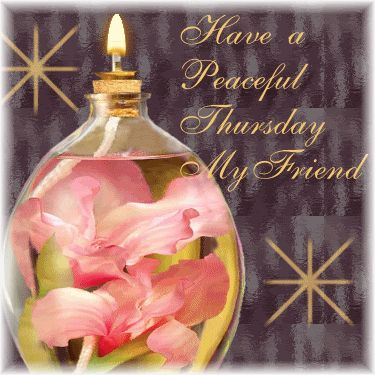Have a peaceful Thursday my friend animated days of the week thursday happy thursday…