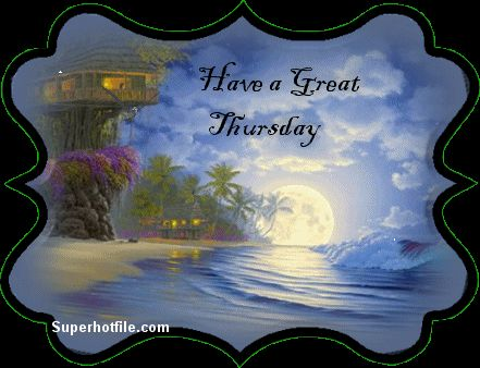 Have a great Thursday days days of the week thursday weekdays happy thursday thursday…