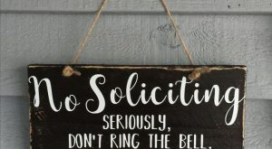 No soliciting sign Seriously don't ring the bell, don't make it weird Farmhous...