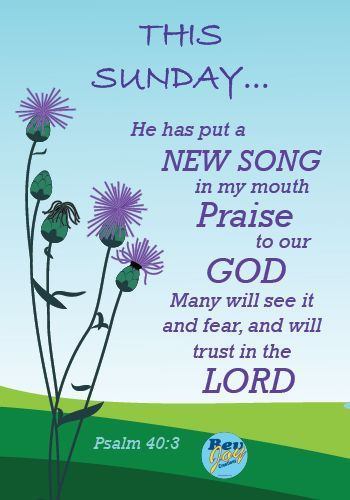 Psalm 40:3 – He has put a new song in my mouth – Praise…