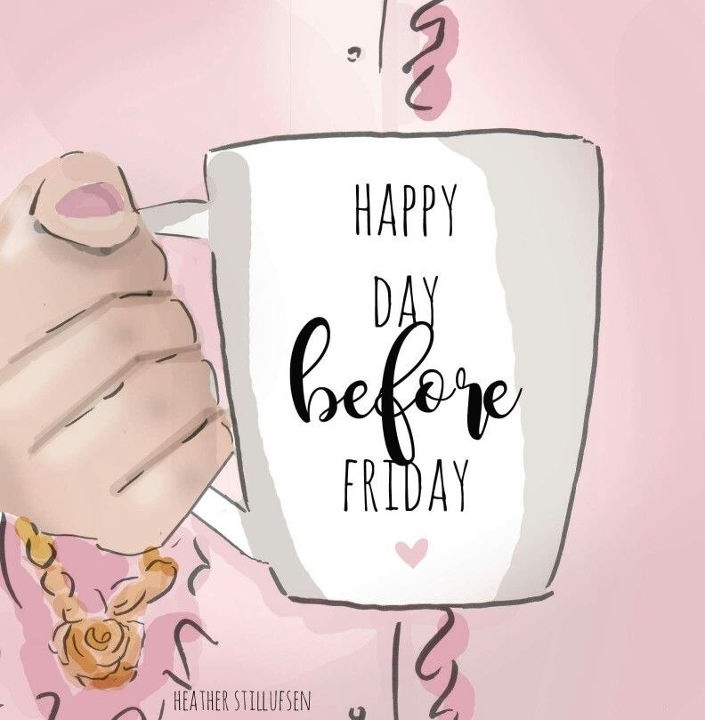 Happy day before Friday! –