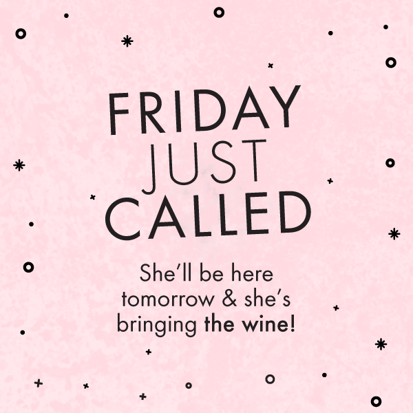 Friday is coming and she's bringing the wine! | Crush Social Media –