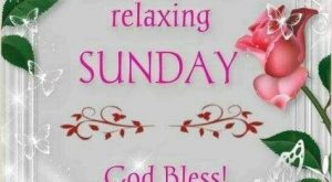 Have A Peaceful And Relaxing Sunday, God Bless sunday sunday quotes sunday blessings sunda...