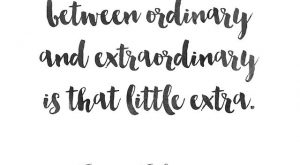 Wednesday quote : That little extra…