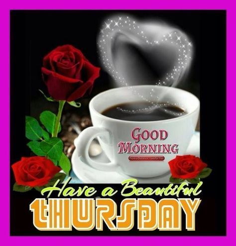 Good Morning Have A Beautiful Thursday good morning thursday thursday quotes good morning ...