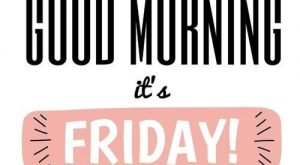 """Good morning, it's Friday!"" #motivational explore Pinterest""> #motivationa..."