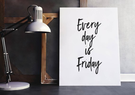 Every Day is Friday Quote | Make Today Amazing, Friday Quote, Friyay, Awesome Day…