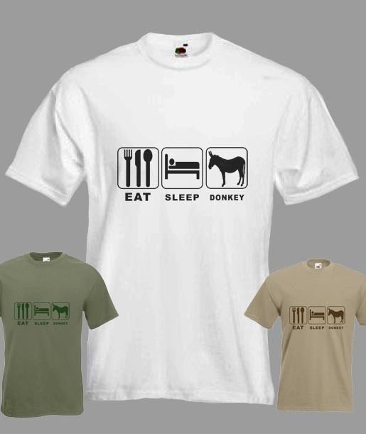 Eat Sleep Donkey Funny T-Shirt In All Sizes & Choice Of Colours