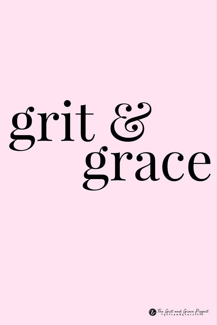 Grit determines that life challenges will not defeat or define us. Grace gives kindness…...