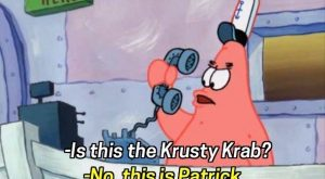 "When Patrick was the world's worst receptionist. | 25 Of The Most Hilarious ""Spong..."