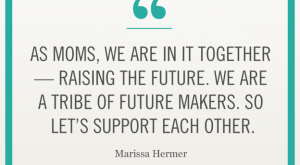 "Celebrity Quote: ""As moms, we are in it together — raising the future. We…"