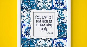 Feet, what do I need them for If I have wings to fly. Frida…