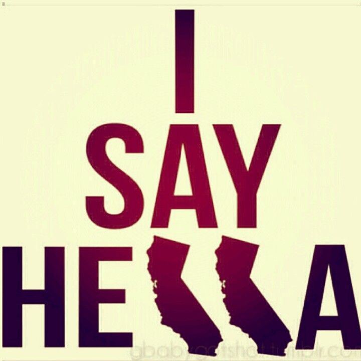 """You know you're from nor-cal when you say, """"hella."""" #california explore ..."""