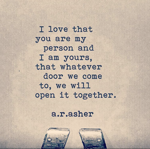 """""""I love that you are my person and I am yours, that whatever door…"""