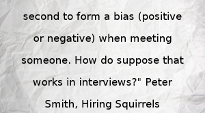 """""""It takes one-tenth of one second to form a bias (positive or negative) when…"""