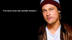 "Brad Pitt ""I've never even met Jennifer Anniston."" Funny celebrity &#822..."