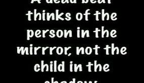Read Deadbeat Dad Quotes Online