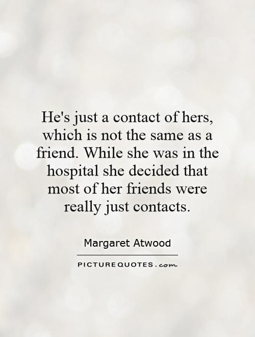 He's just a contact of hers, which is not the same as a friend.…