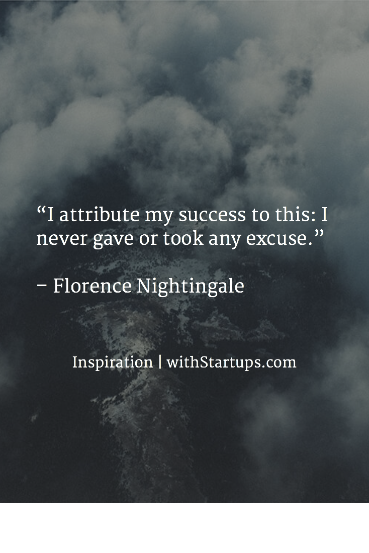 """""""I attribute my success to this: I never gave or took any excuse."""" –…"""