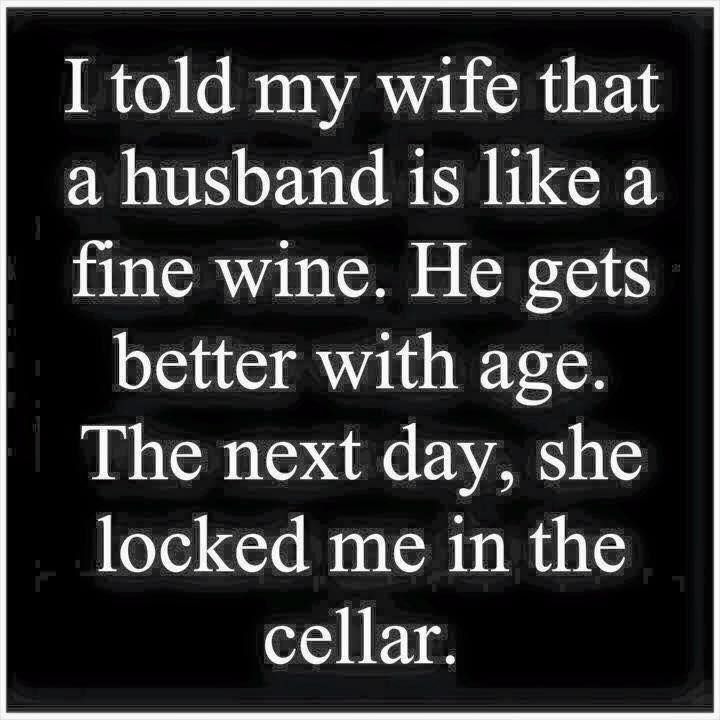 Husband is like a fine wine – funny quotes