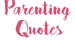 Here you will find a collection of the best parenting quote ever – over…