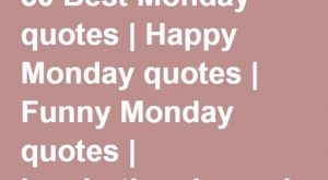 50 Best Monday quotes | Happy Monday quotes | Funny Monday quotes | Inspirational…