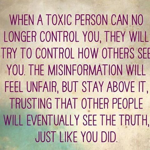 """When a toxic person can no longer control "" Sometimes other people will never…"