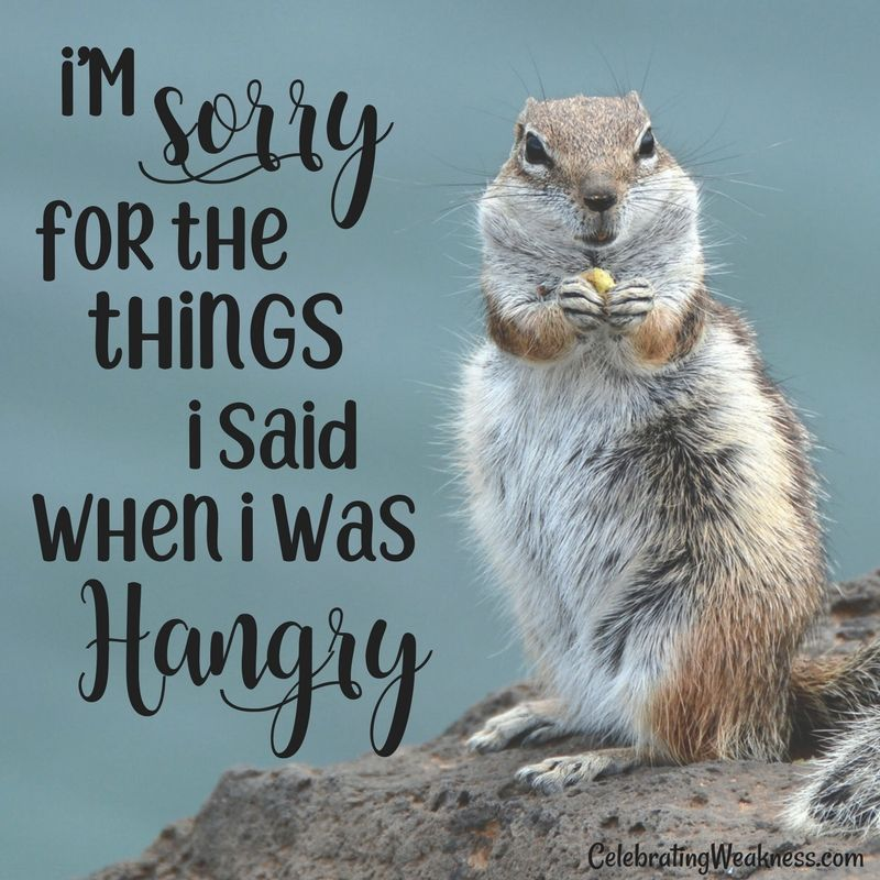 """I'm sorry for the things I said when i was hangry. #celebratingweakness explore Pinterest"""">…"""
