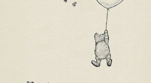 Sometimes the smallest things take up the most room in your heart- Pooh Quotes…