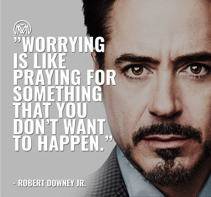 Ironman says to stop worrying. | Life Quotes | Quote | Inspirational Quote |…