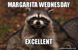 """15 Funny Wednesday Memes – """"Margarita Wednesday. Excellent."""""""