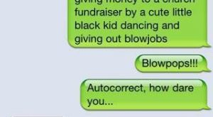 Autocorrect How Dare You!
