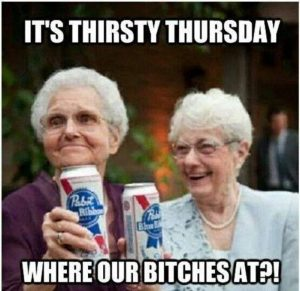 Funny Thirsty Thursday Memes